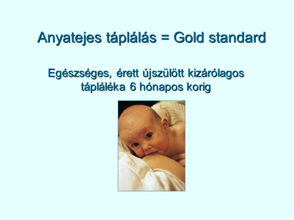 Anyatejes táplálás = Gold standard