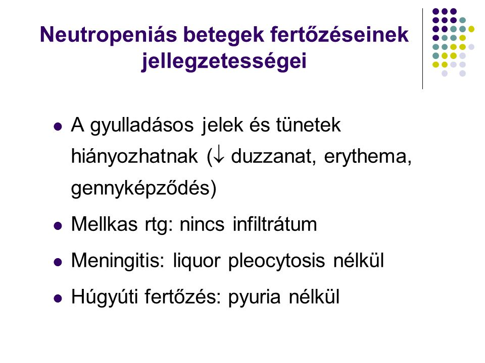 Neutropeniás betegek fertőzéseinek jellegzetességei