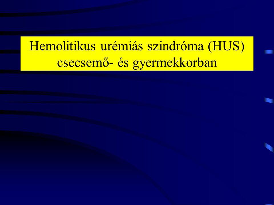 Hemolitikus urémiás szindróma (HUS) csecsemő- és gyermekkorban
