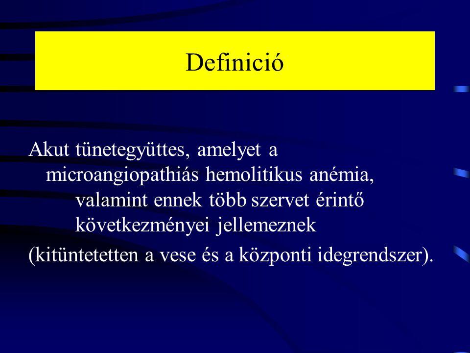 Definició Akut tünetegyüttes, amelyet a microangiopathiás hemolitikus anémia, valamint ennek több szervet érintő következményei jellemeznek.