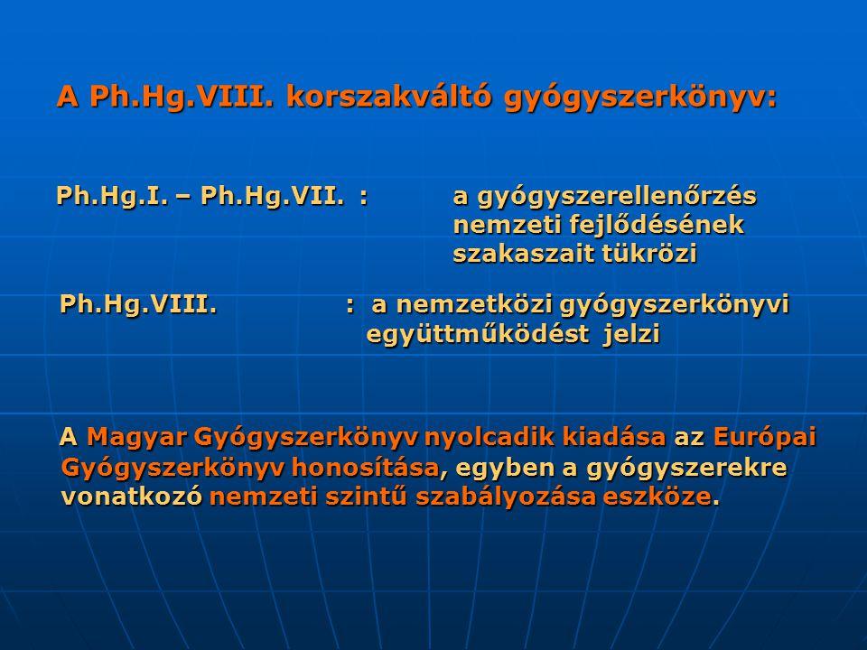 A Ph.Hg.VIII. korszakváltó gyógyszerkönyv: