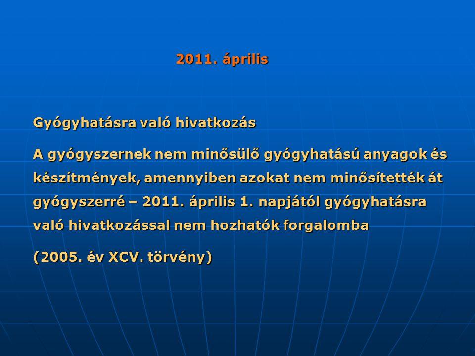 2011. április Gyógyhatásra való hivatkozás.