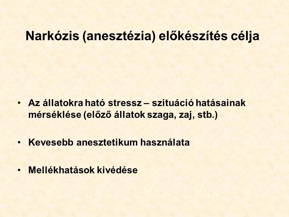 Narkózis (anesztézia) előkészítés célja