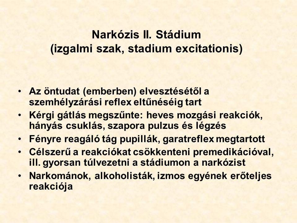 Narkózis II. Stádium (izgalmi szak, stadium excitationis)