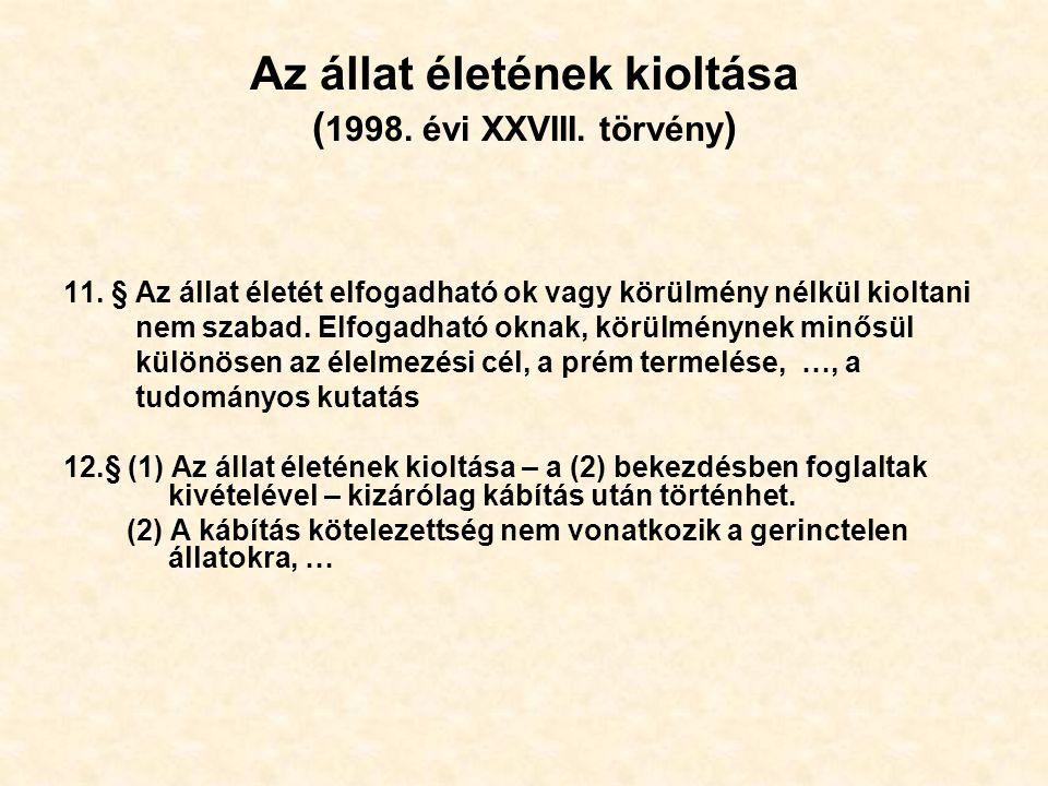 Az állat életének kioltása (1998. évi XXVIII. törvény)