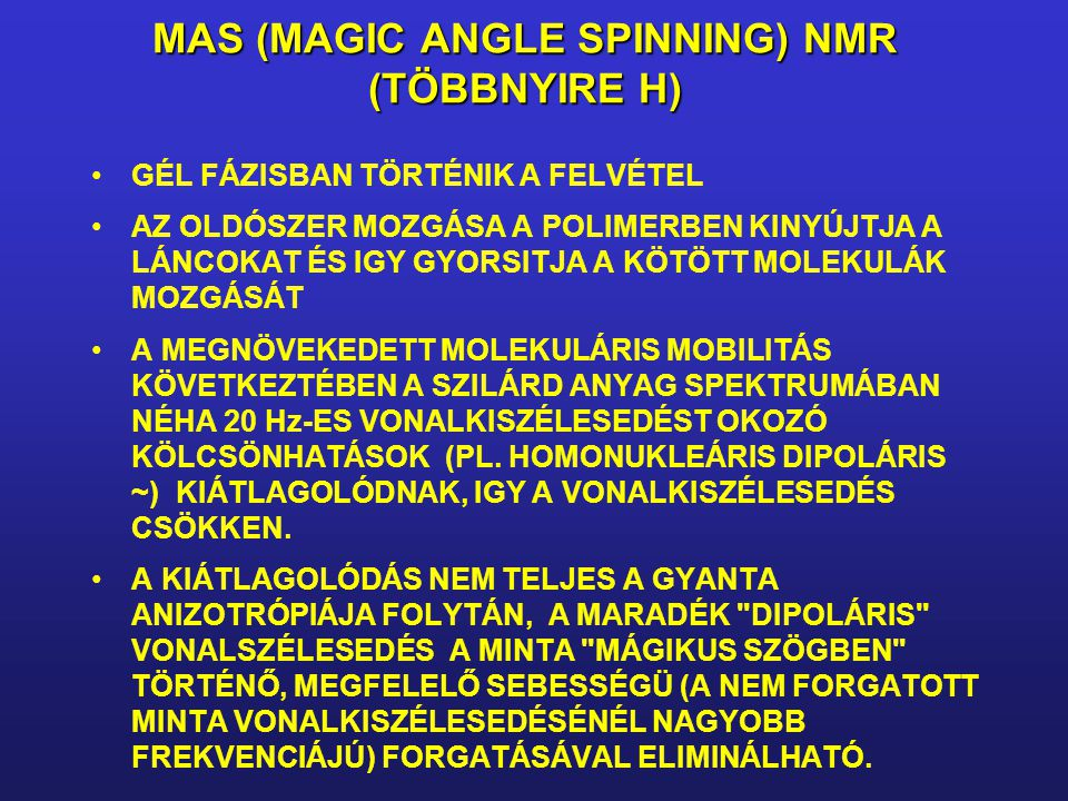 MAS (MAGIC ANGLE SPINNING) NMR (TÖBBNYIRE H)