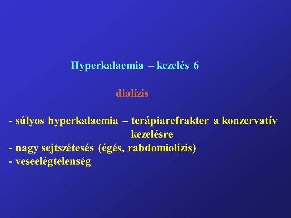 Hyperkalaemia – kezelés 6