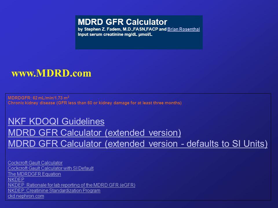 www.MDRD.com NKF KDOQI Guidelines