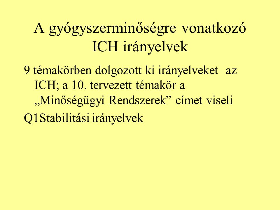 A gyógyszerminőségre vonatkozó ICH irányelvek