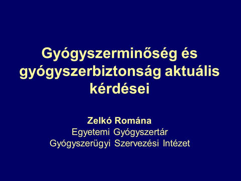 Gyógyszerminőség és gyógyszerbiztonság aktuális kérdései Zelkó Romána Egyetemi Gyógyszertár Gyógyszerügyi Szervezési Intézet
