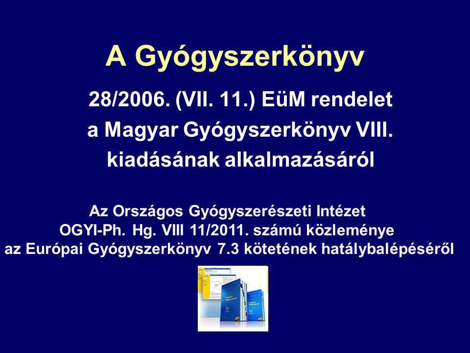A Gyógyszerkönyv 28/2006. (VII. 11.) EüM rendelet