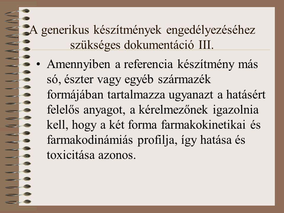 A generikus készítmények engedélyezéséhez szükséges dokumentáció III.