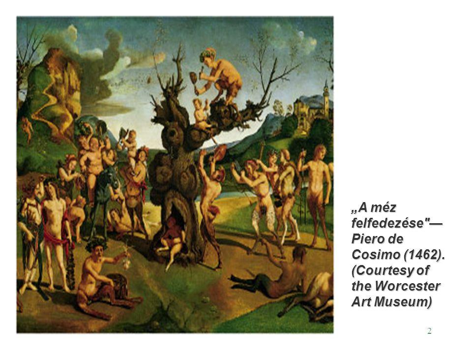 """""""A méz felfedezése —Piero de Cosimo (1462)"""