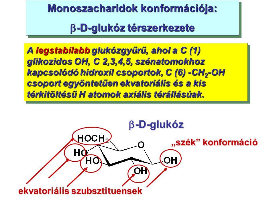 Monoszacharidok konformációja: -D-glukóz térszerkezete
