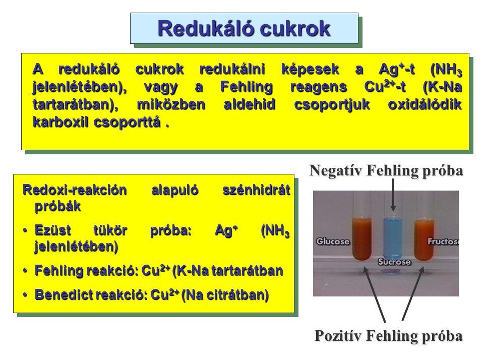 Redukáló cukrok Negatív Fehling próba Pozitív Fehling próba