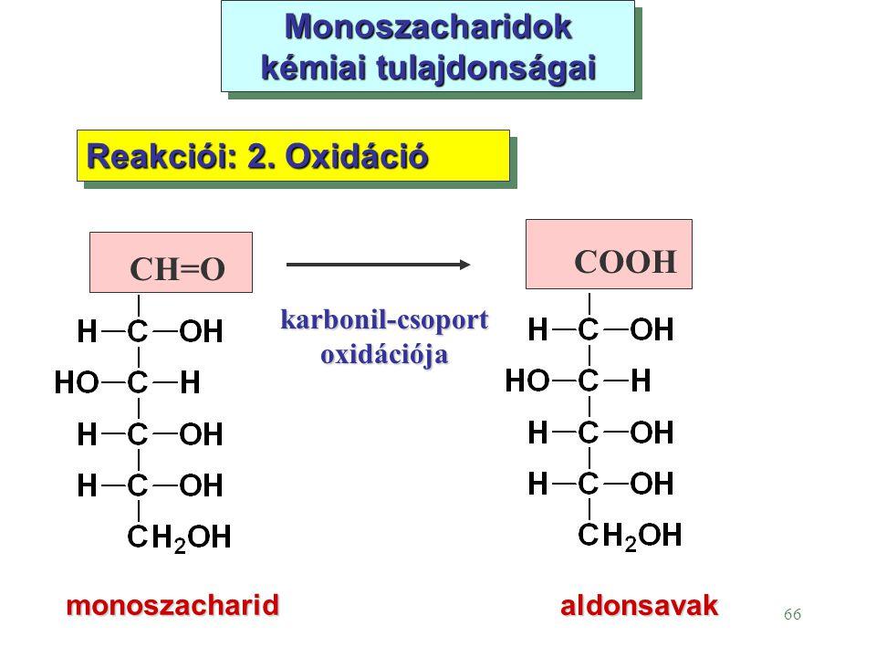 Monoszacharidok kémiai tulajdonságai karbonil-csoport oxidációja