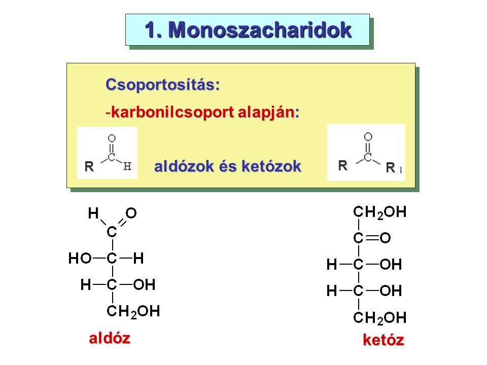 1. Monoszacharidok Csoportosítás: karbonilcsoport alapján:
