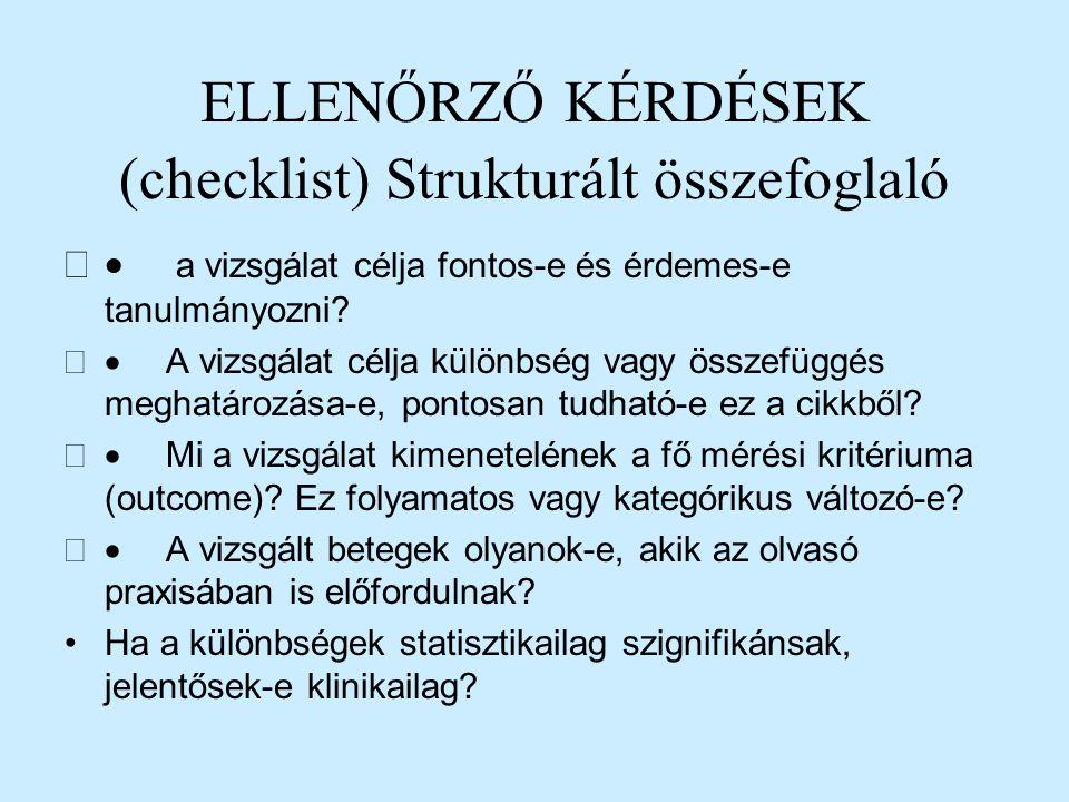ELLENŐRZŐ KÉRDÉSEK (checklist) Strukturált összefoglaló