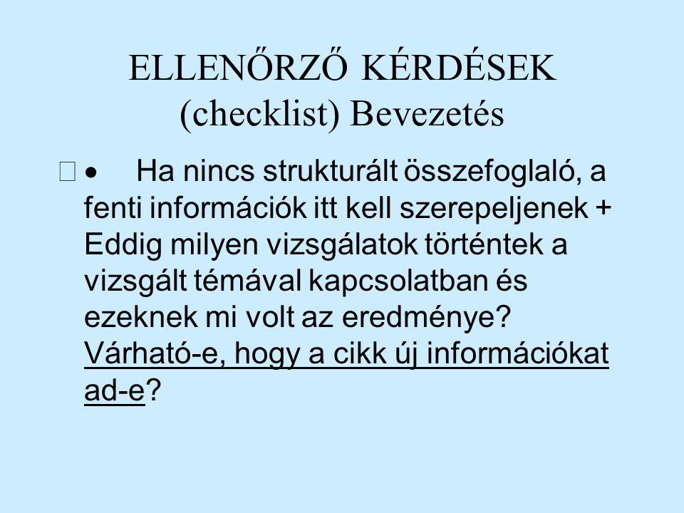 ELLENŐRZŐ KÉRDÉSEK (checklist) Bevezetés