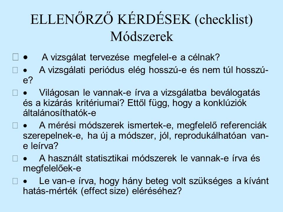ELLENŐRZŐ KÉRDÉSEK (checklist) Módszerek