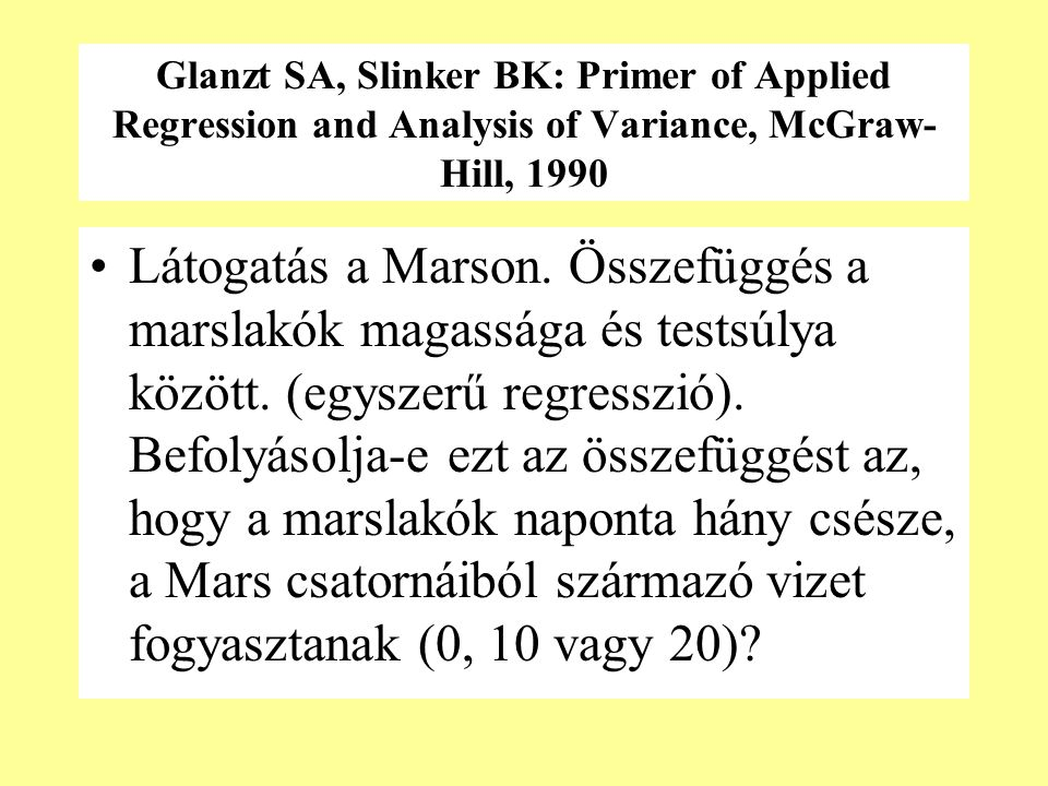 Glanzt SA, Slinker BK: Primer of Applied Regression and Analysis of Variance, McGraw-Hill, 1990