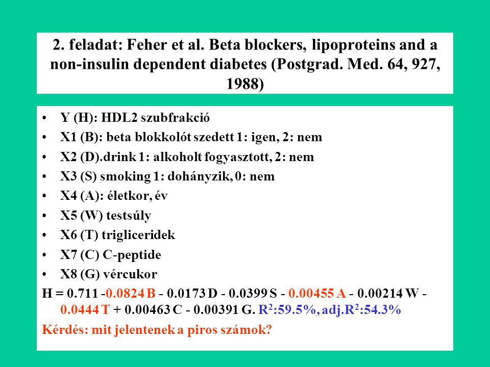 2. feladat: Feher et al. Beta blockers, lipoproteins and a non-insulin dependent diabetes (Postgrad. Med. 64, 927, 1988)