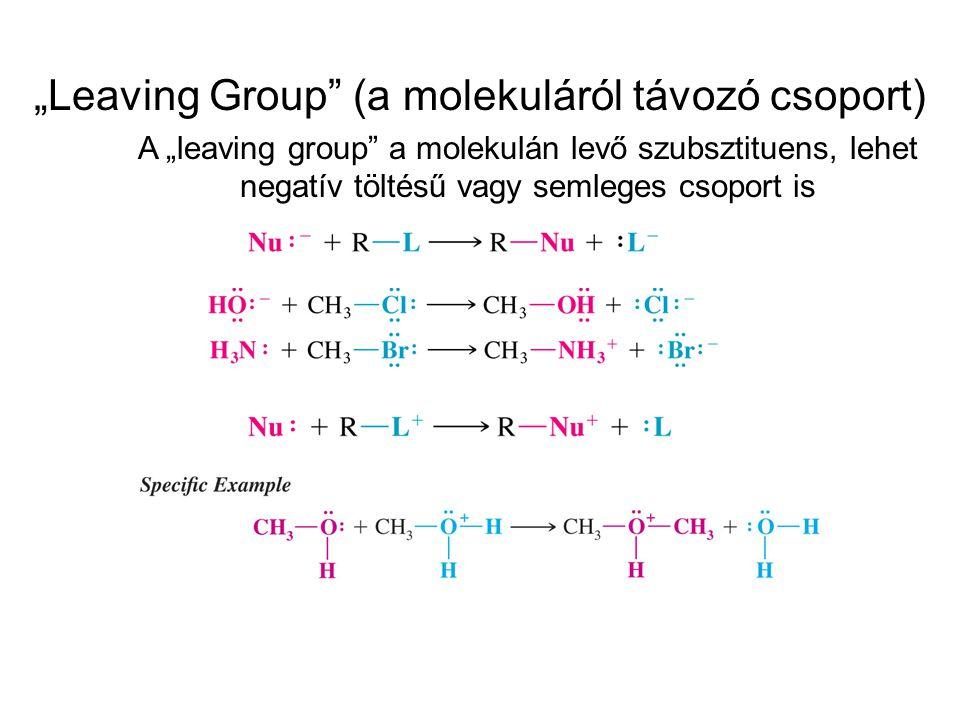 """""""Leaving Group (a molekuláról távozó csoport)"""