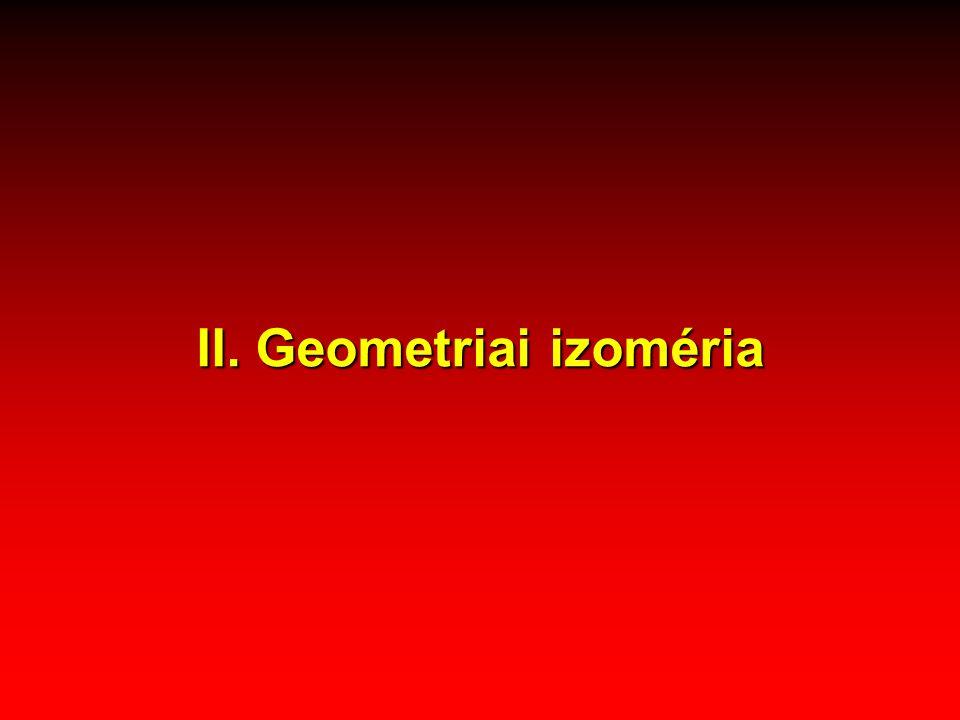 II. Geometriai izoméria