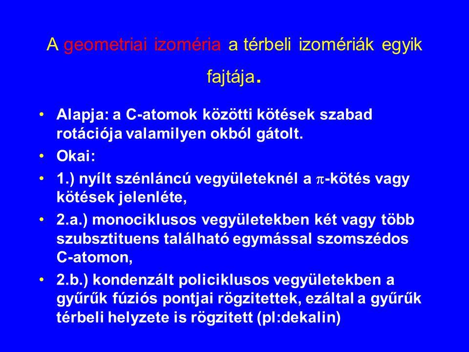 A geometriai izoméria a térbeli izomériák egyik fajtája.