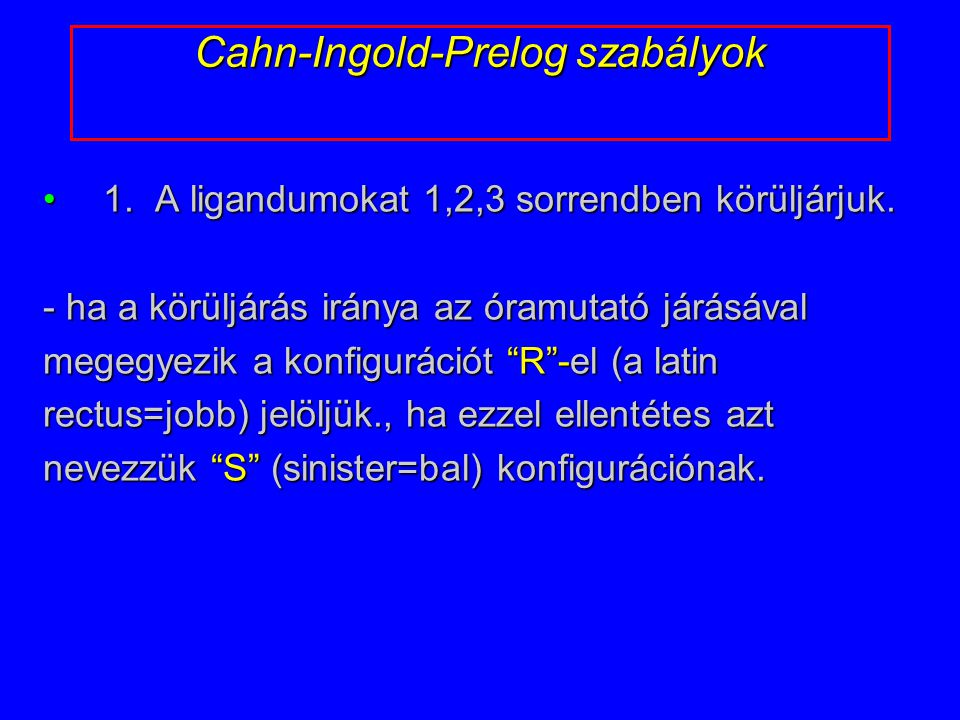 Cahn-Ingold-Prelog szabályok