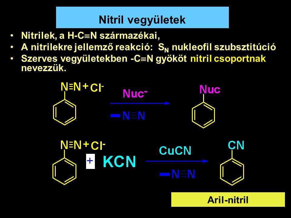 Nitril vegyületek Nitrilek, a H-CN származékai,