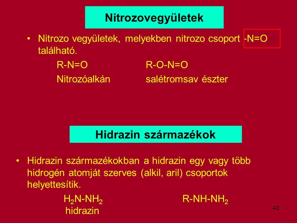 Nitrozovegyületek Hidrazin származékok