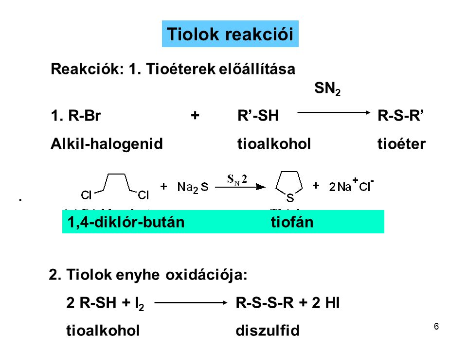 Tiolok reakciói . Reakciók: 1. Tioéterek előállítása SN2