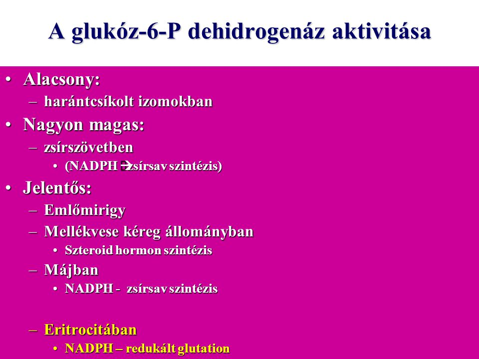 A glukóz-6-P dehidrogenáz aktivitása