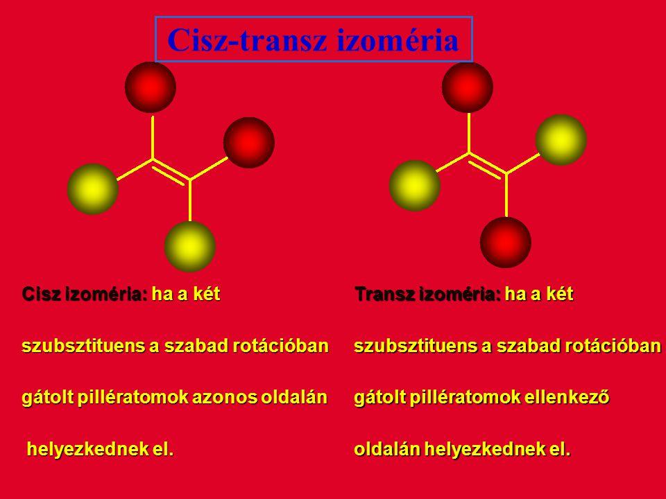 Cisz-transz izoméria Cisz izoméria: ha a két