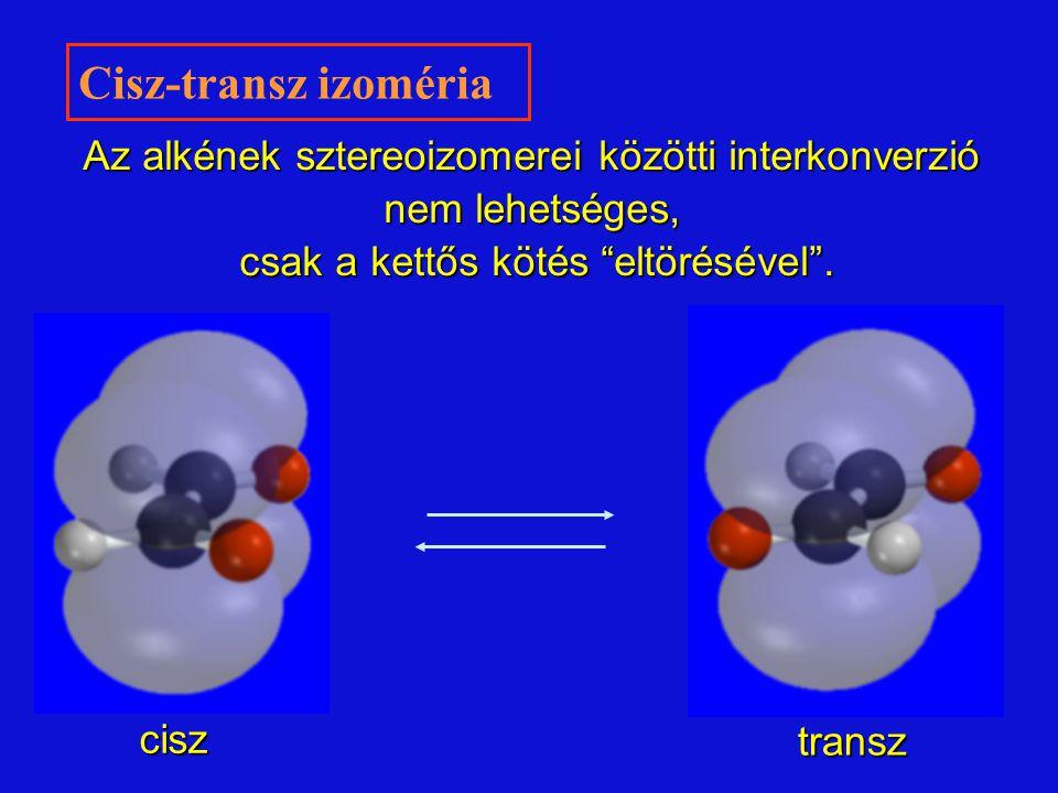 Cisz-transz izoméria Az alkének sztereoizomerei közötti interkonverzió