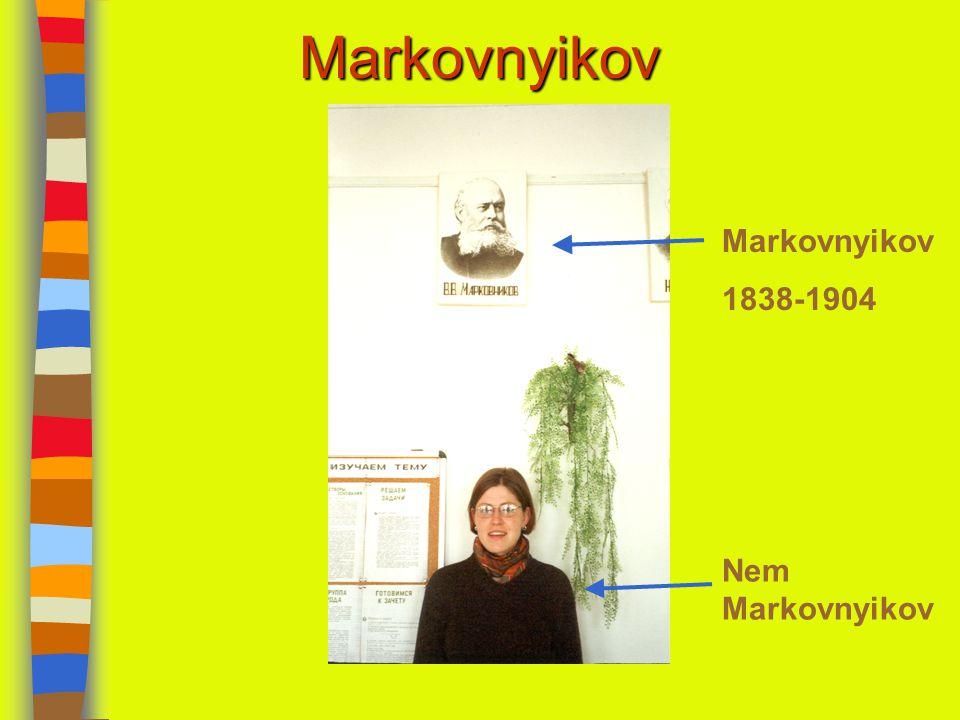 Markovnyikov Markovnyikov 1838-1904 Nem Markovnyikov
