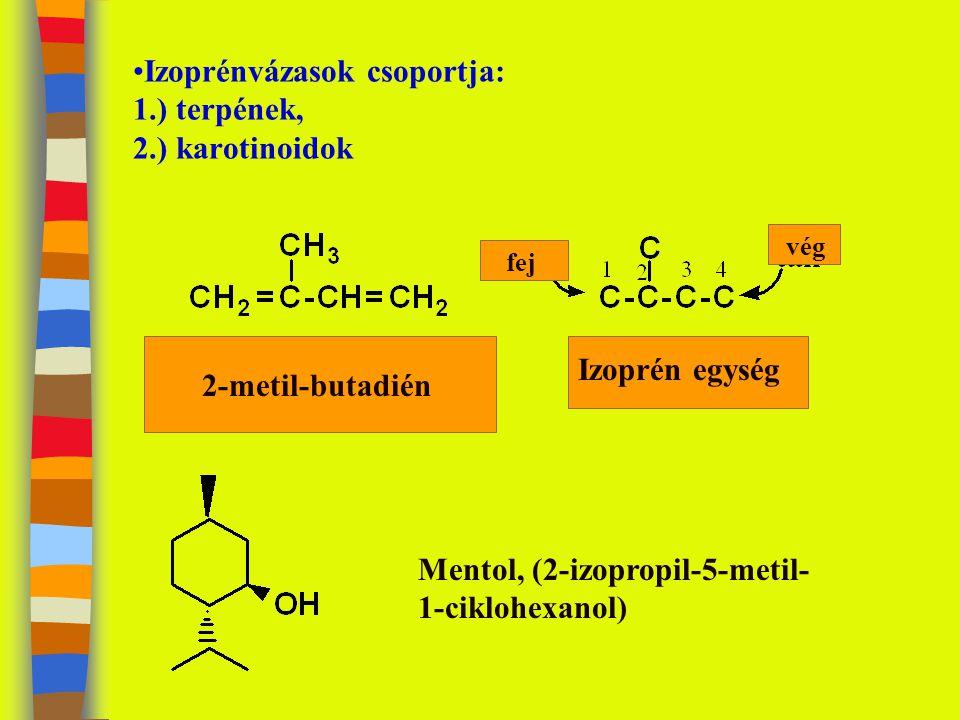 Izoprénvázasok csoportja: 1.) terpének, 2.) karotinoidok