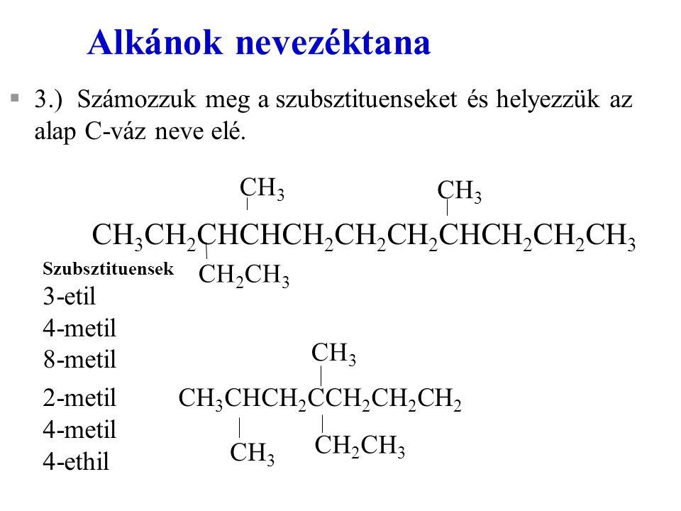Alkánok nevezéktana CH3CH2CHCHCH2CH2CH2CHCH2CH2CH3
