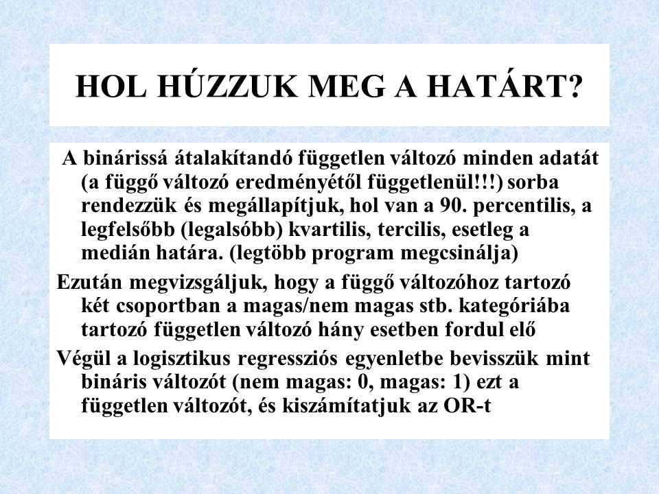 HOL HÚZZUK MEG A HATÁRT