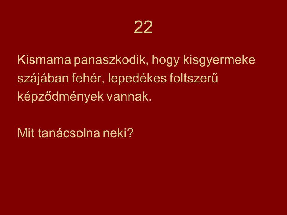 22 Kismama panaszkodik, hogy kisgyermeke