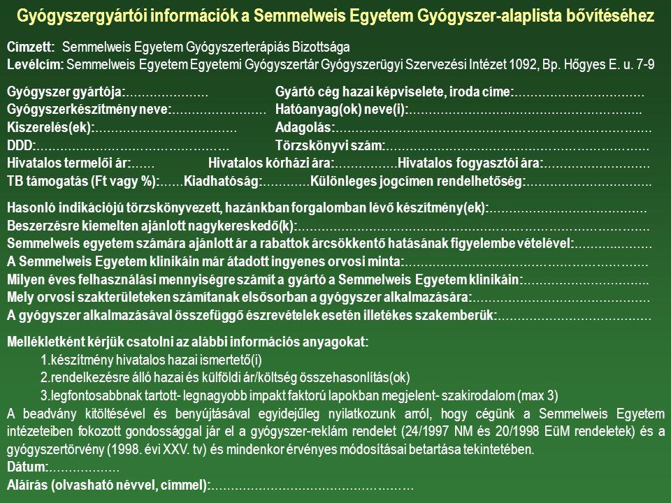 Gyógyszergyártói információk a Semmelweis Egyetem Gyógyszer-alaplista bővítéséhez