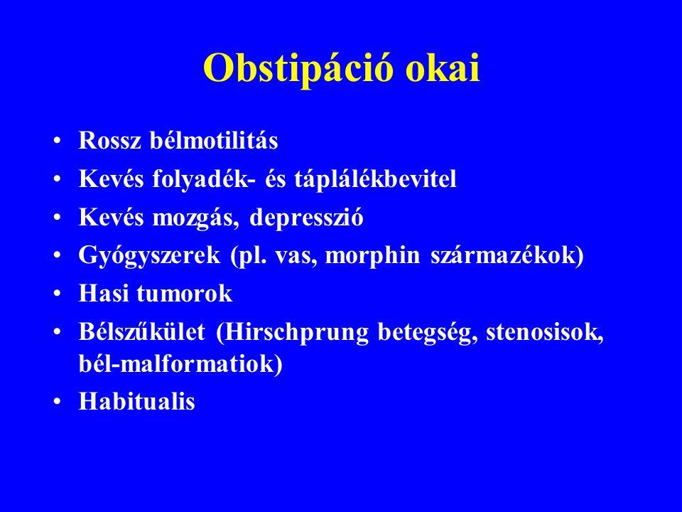 Obstipáció okai Rossz bélmotilitás Kevés folyadék- és táplálékbevitel