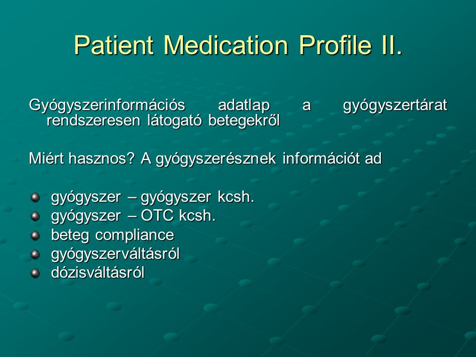 Patient Medication Profile II.