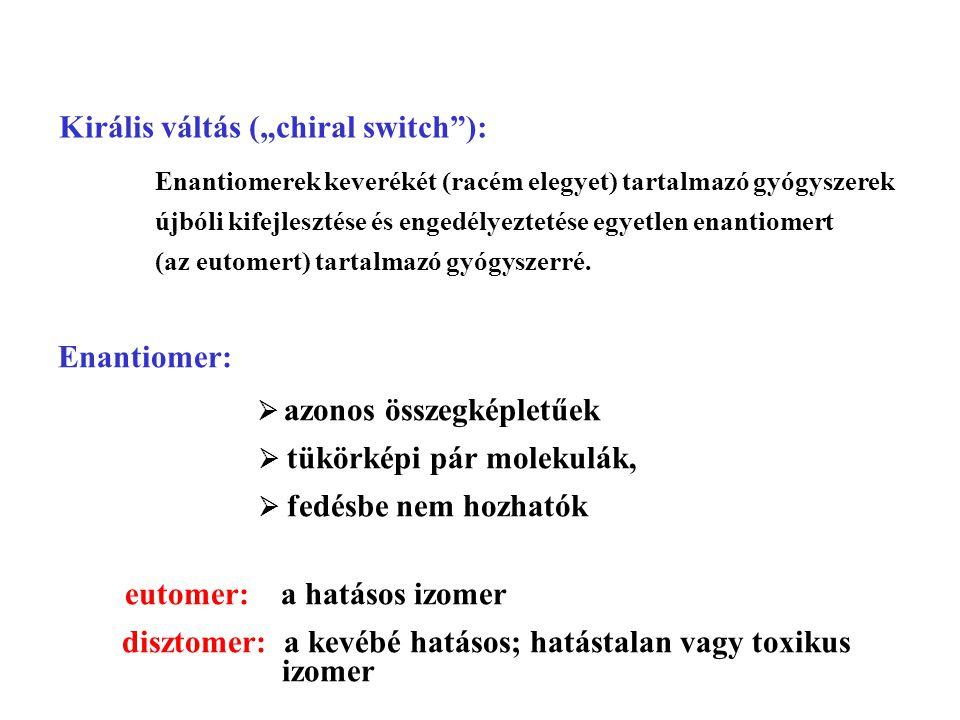 "Királis váltás (""chiral switch ):"