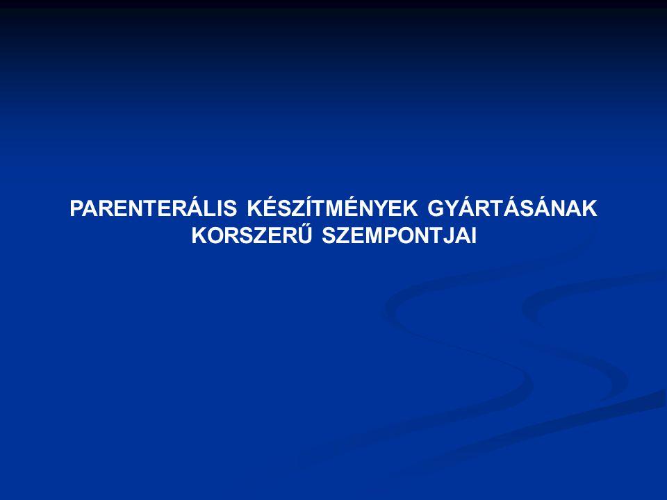 PARENTERÁLIS KÉSZÍTMÉNYEK GYÁRTÁSÁNAK