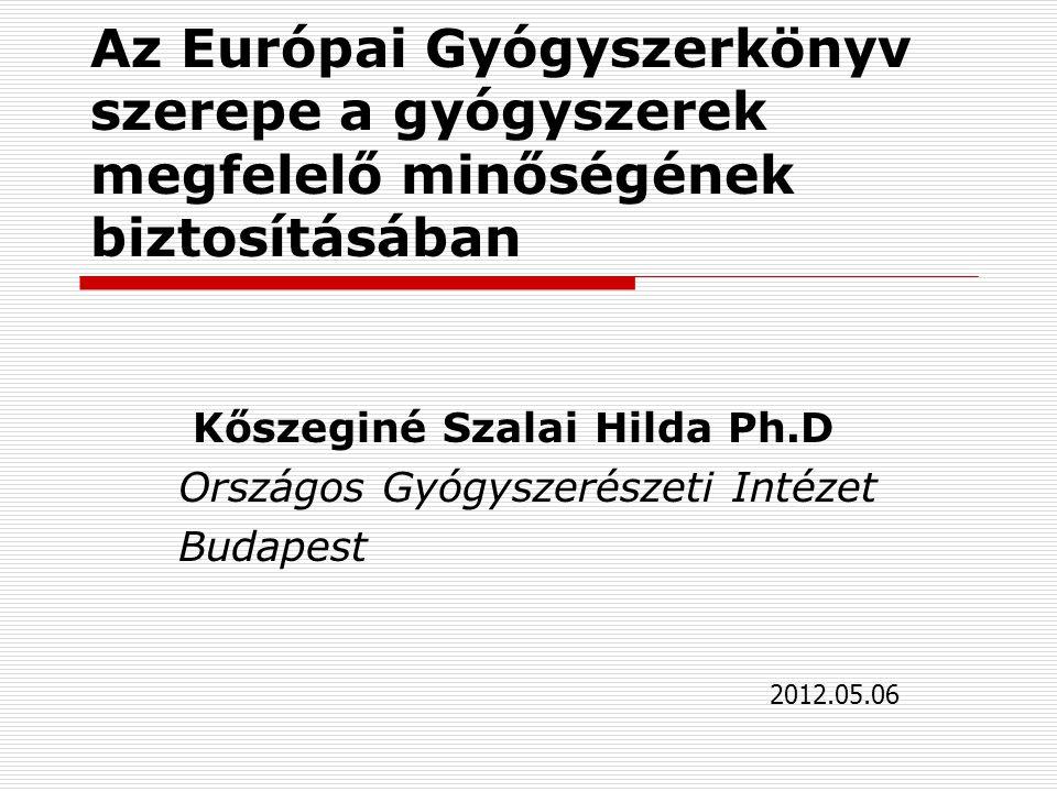 Kőszeginé Szalai Hilda Ph.D Országos Gyógyszerészeti Intézet Budapest