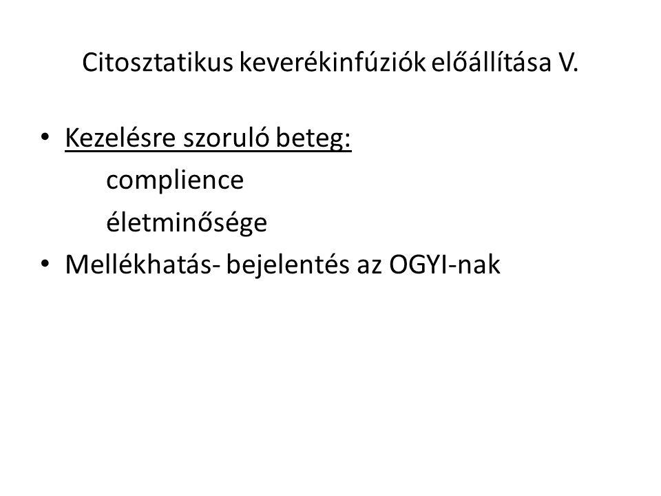 Citosztatikus keverékinfúziók előállítása V.