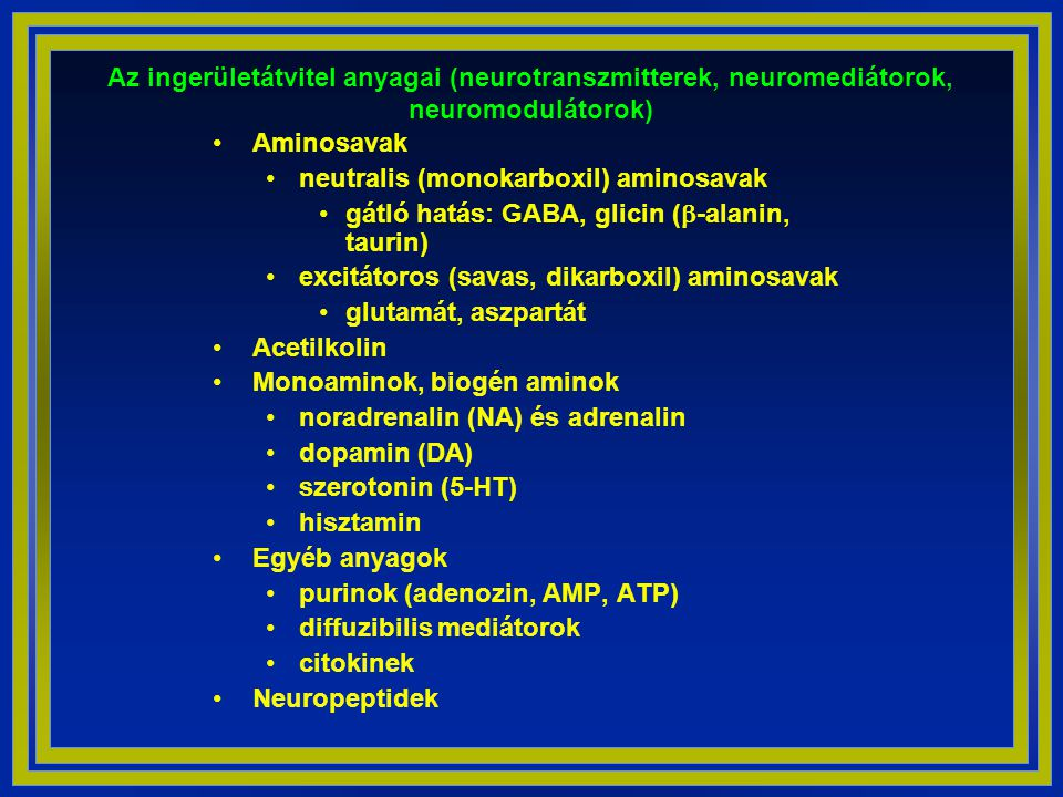 Az ingerületátvitel anyagai (neurotranszmitterek, neuromediátorok, neuromodulátorok)