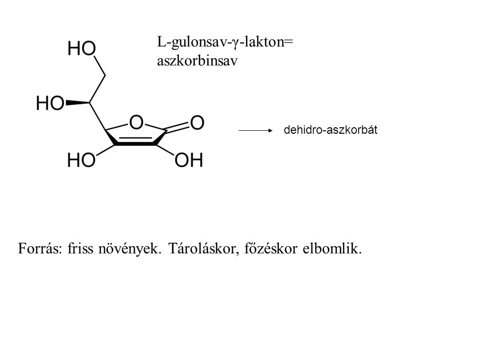 L-gulonsav-γ-lakton= aszkorbinsav